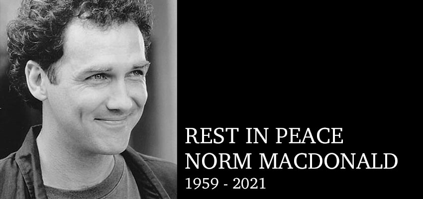 Rest In Peace Norm Macdonald